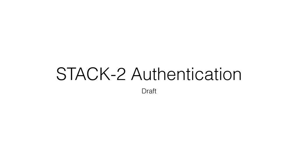 STACK-2 Authentication Draft