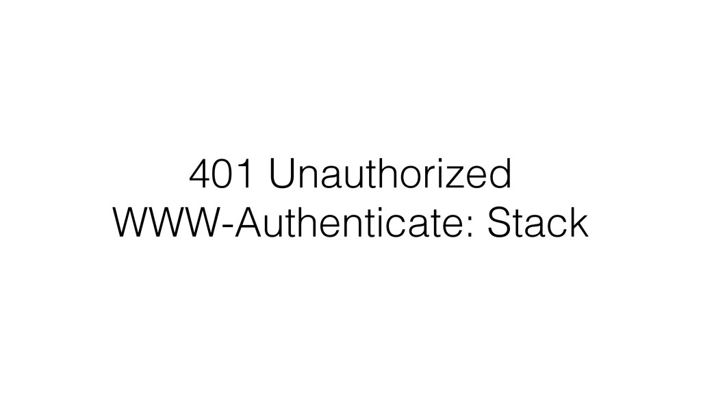 401 Unauthorized WWW-Authenticate: Stack