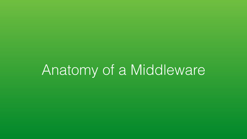 Anatomy of a Middleware