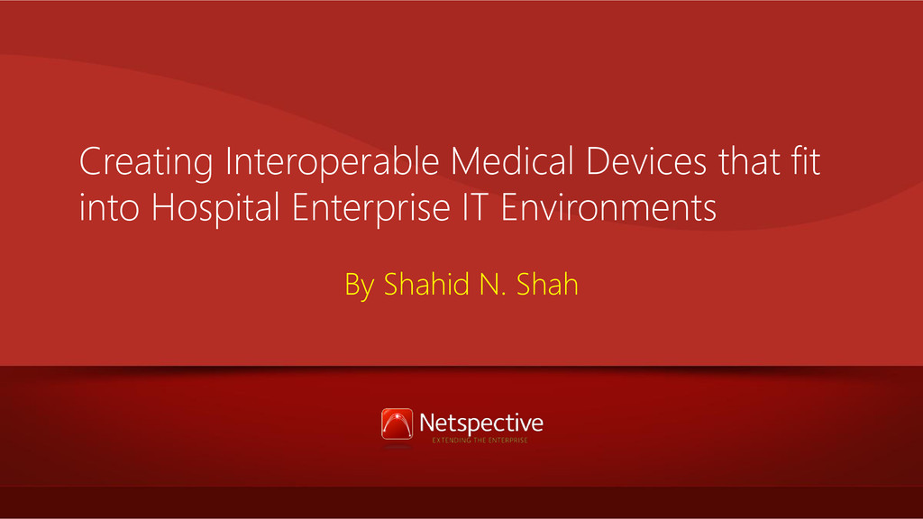 Creating Interoperable Medical Devices that fit...