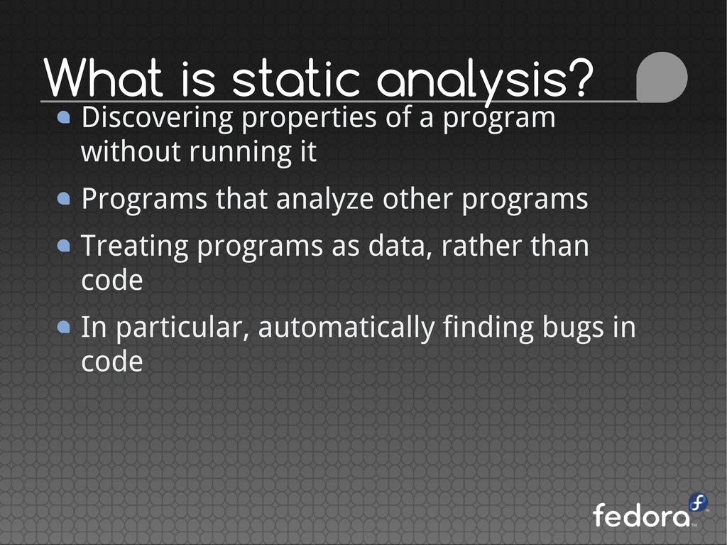 What is static analysis? Discovering properties...