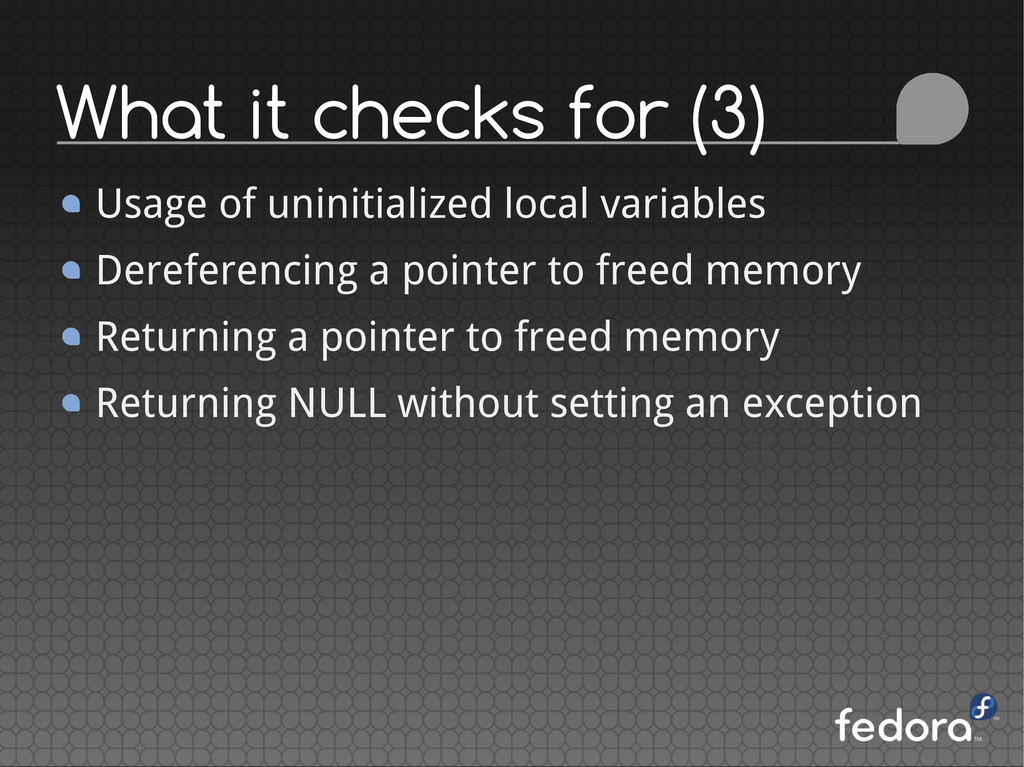 What it checks for (3) Usage of uninitialized l...