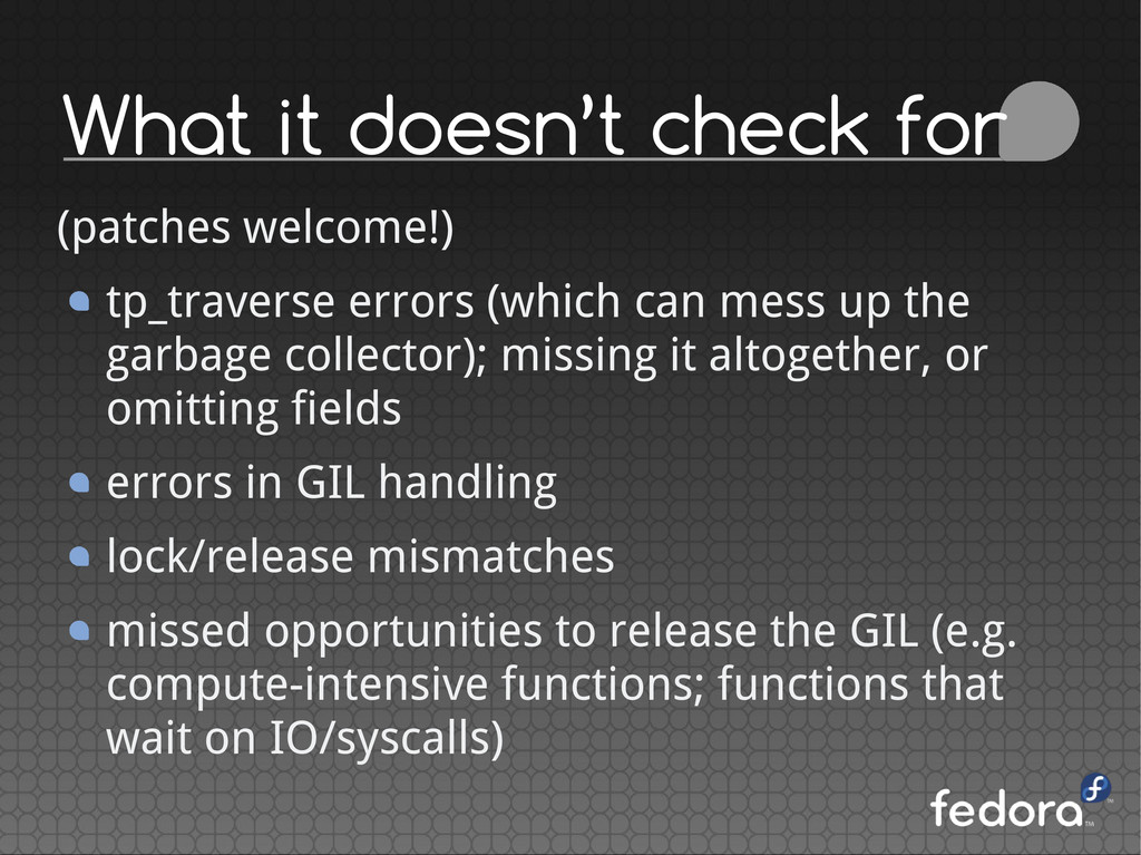 What it doesn't check for (patches welcome!) tp...