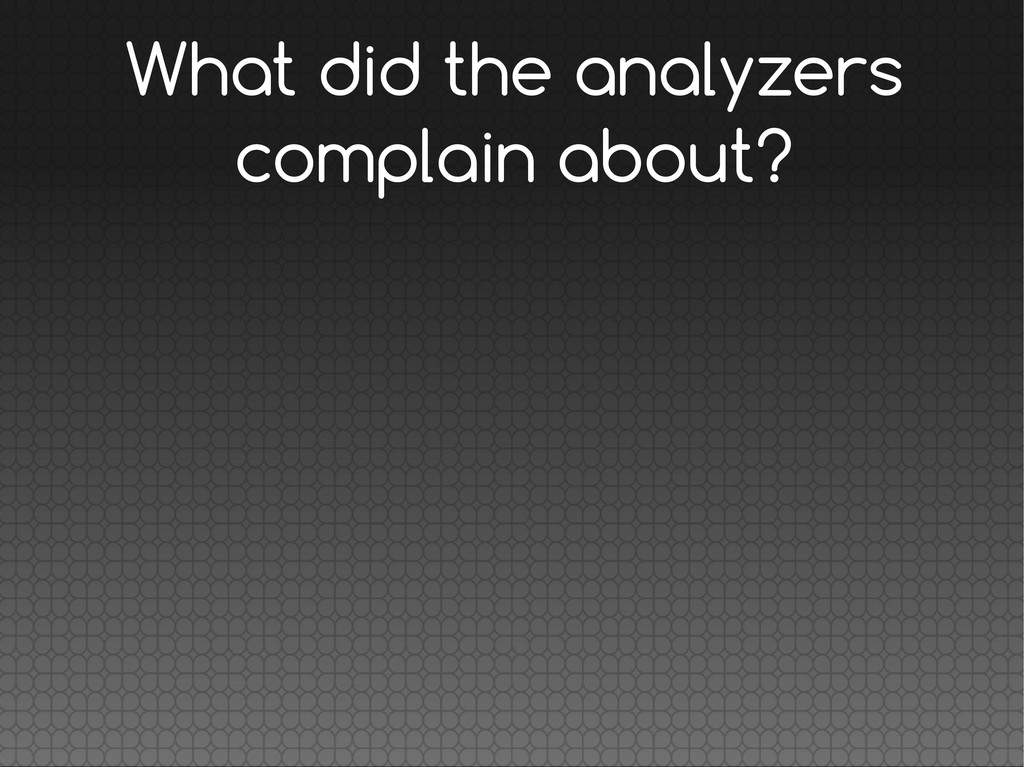 What did the analyzers complain about?