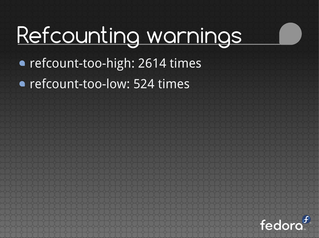 Refcounting warnings refcount-too-high: 2614 ti...