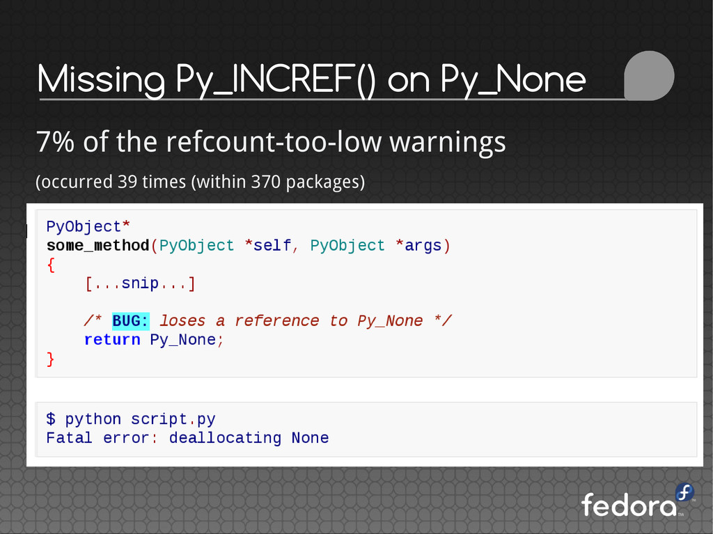 Missing Py_INCREF() on Py_None 7% of the refcou...