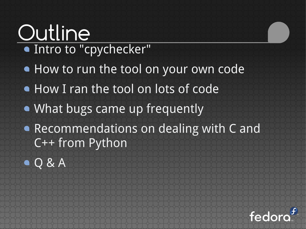 "Outline Intro to ""cpychecker"" How to run the to..."