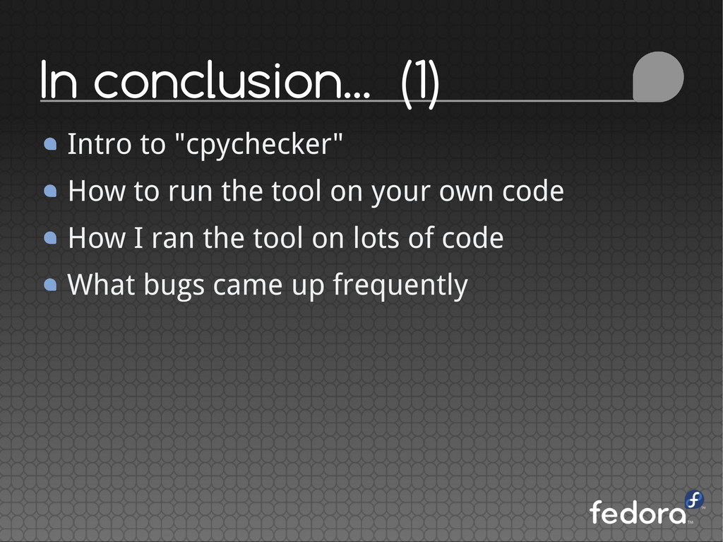"In conclusion... (1) Intro to ""cpychecker"" How ..."