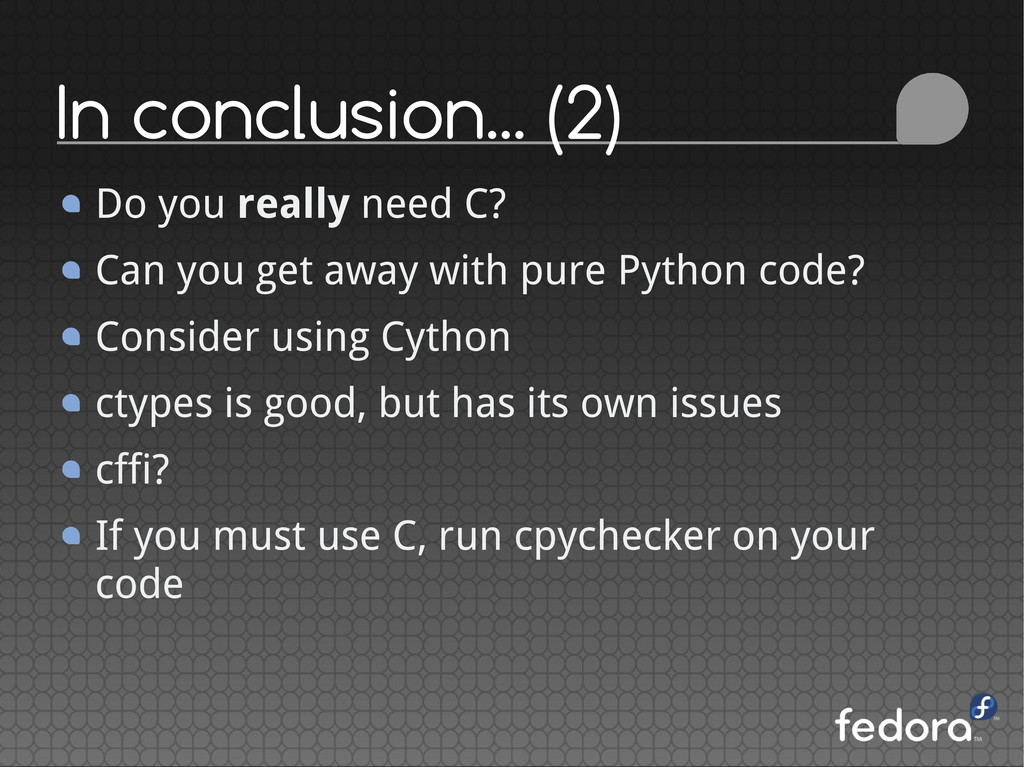 In conclusion... (2) Do you really need C? Can ...
