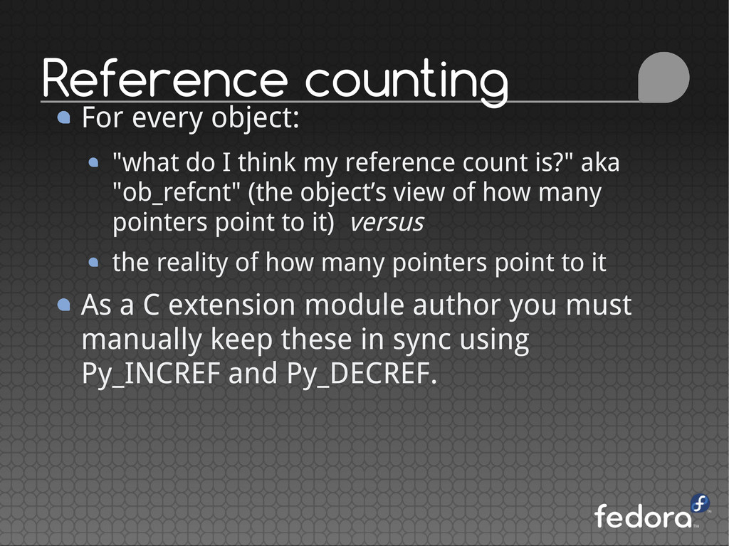 "Reference counting For every object: ""what do I..."