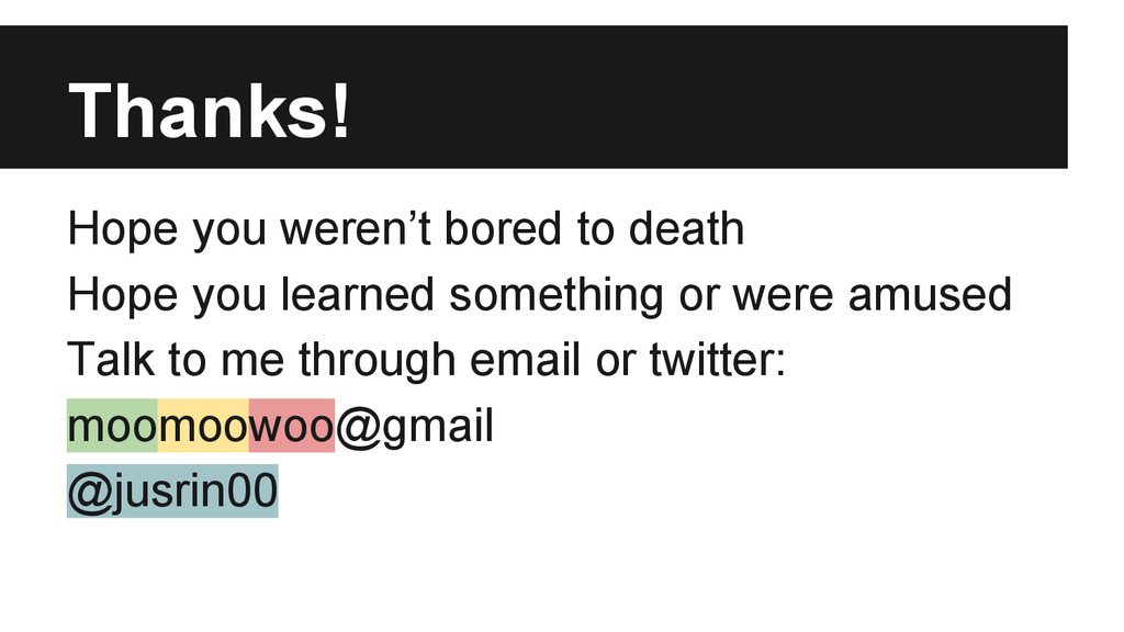 Thanks! Hope you weren't bored to death Hope yo...