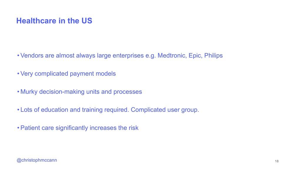 18 @christophmccann Healthcare in the US • Vend...