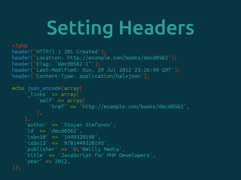 Setting Headers <?php header('HTTP/1.1 201 Crea...