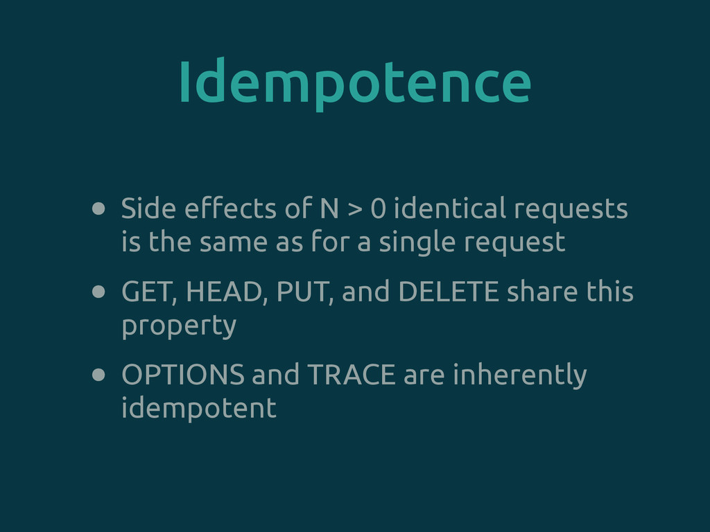 Idempotence • Side effects of N > 0 identical r...