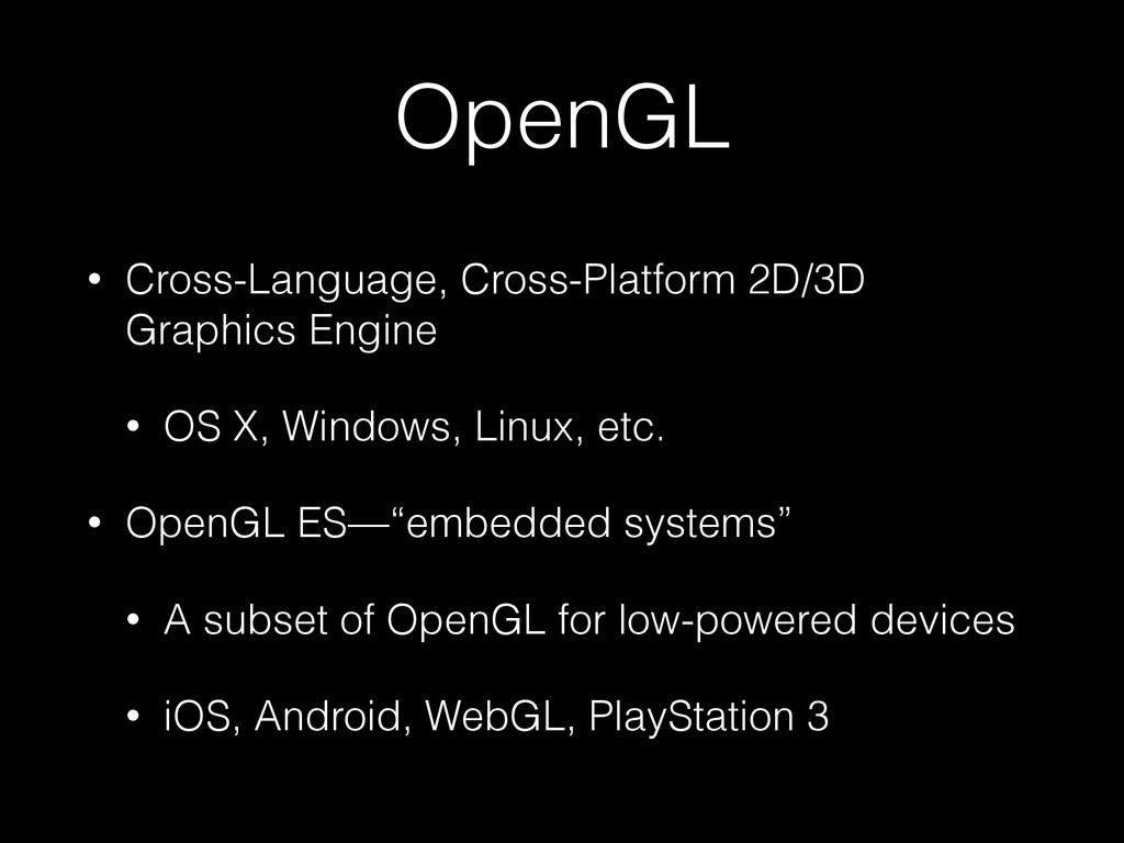 OpenGL • Cross-Language, Cross-Platform 2D/3D G...
