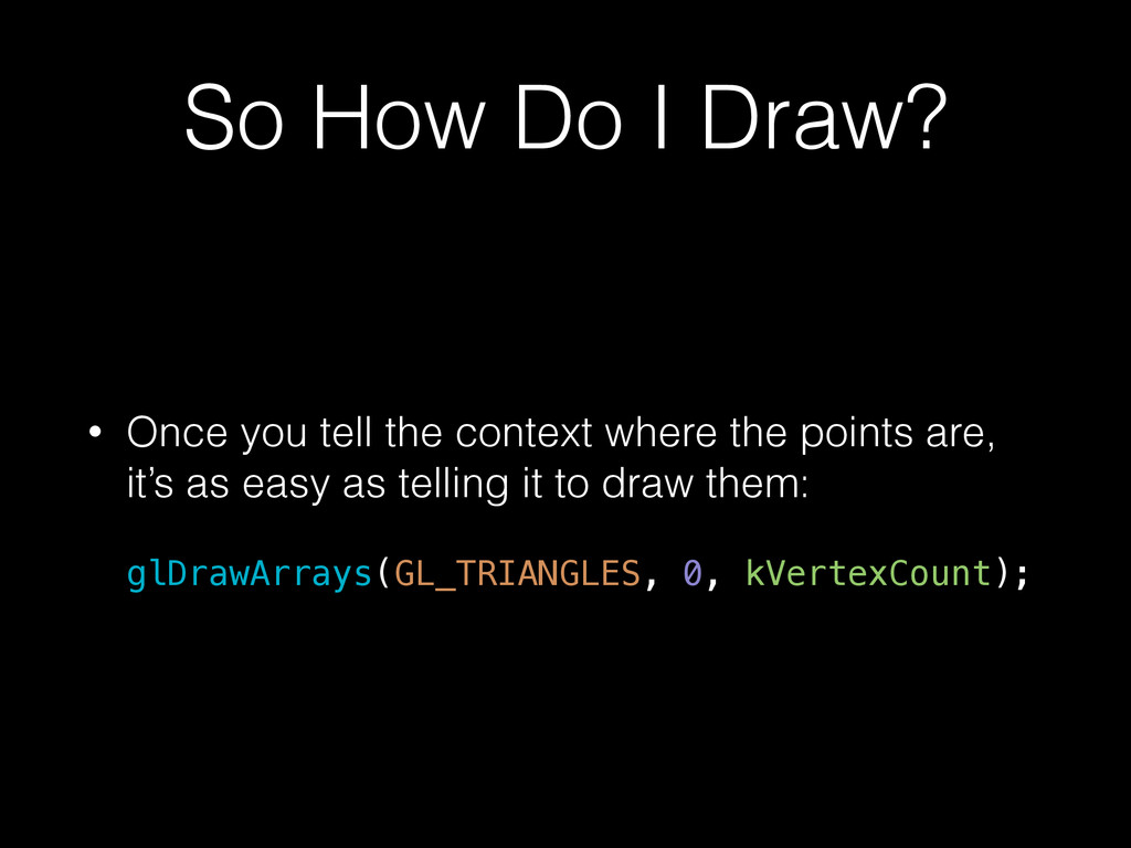 So How Do I Draw? • Once you tell the context w...