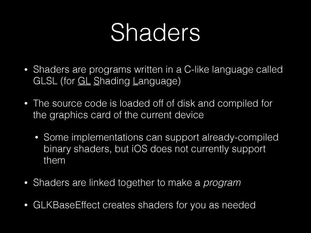 Shaders • Shaders are programs written in a C-l...