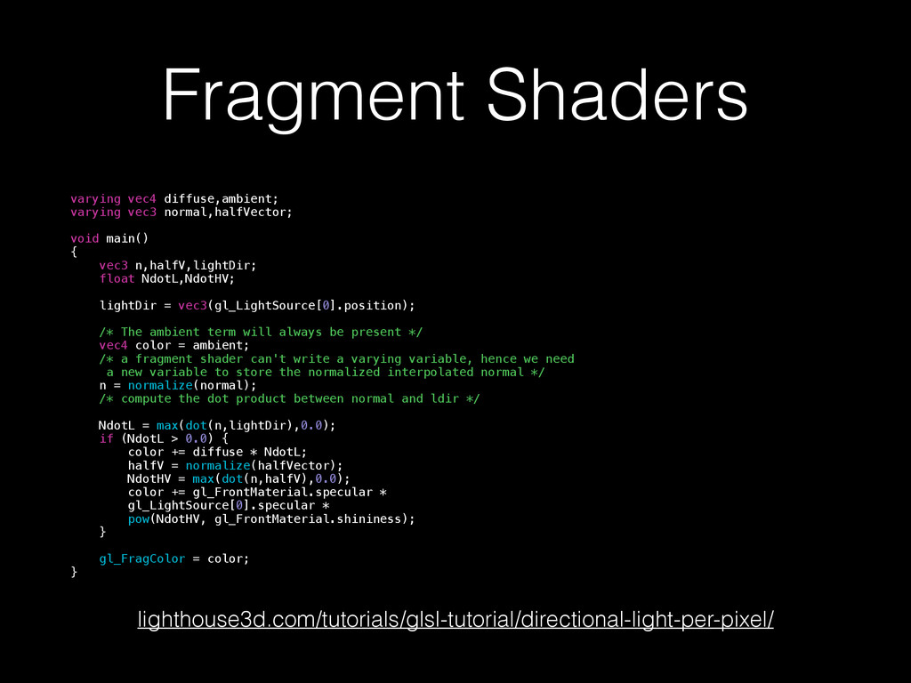Fragment Shaders varying vec4 diffuse,ambient; ...