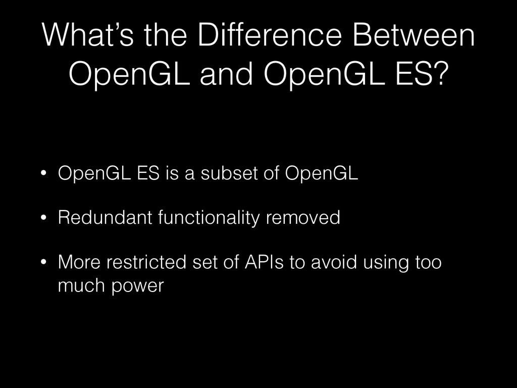 What's the Difference Between OpenGL and OpenGL...