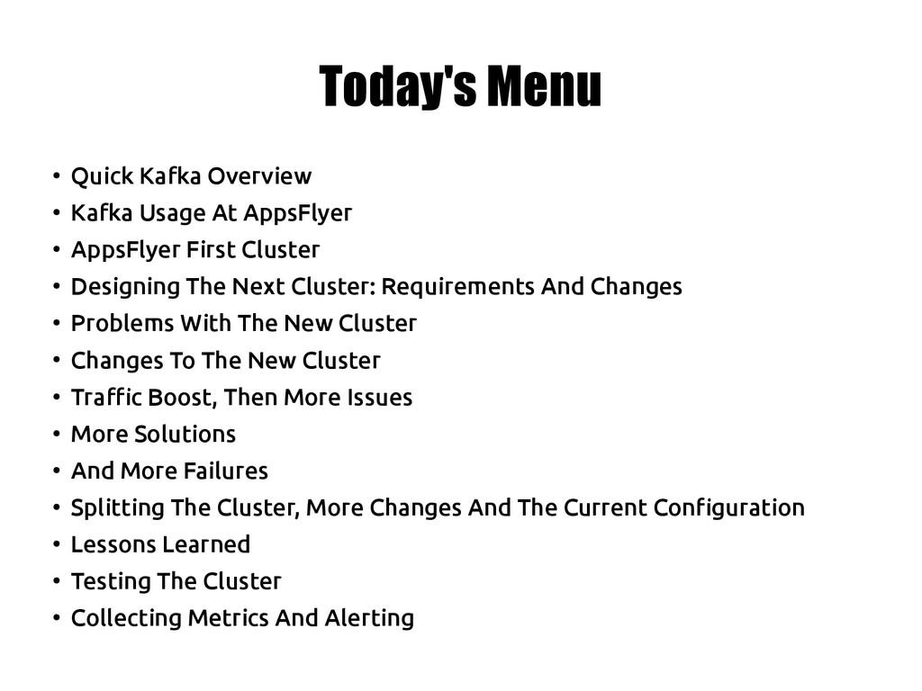 Today's Menu ● Quick Kafka Overview ● Kafka Usa...