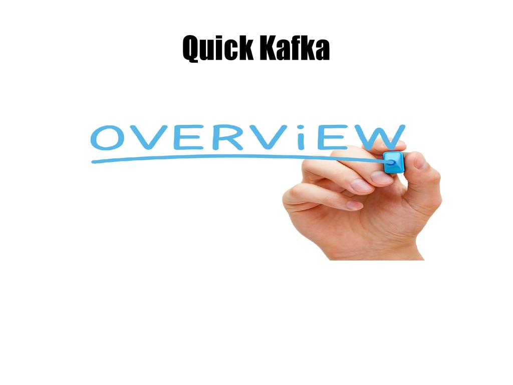 Quick Kafka