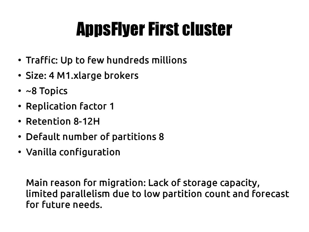 AppsFlyer First cluster ● Traffic: Up to few hu...