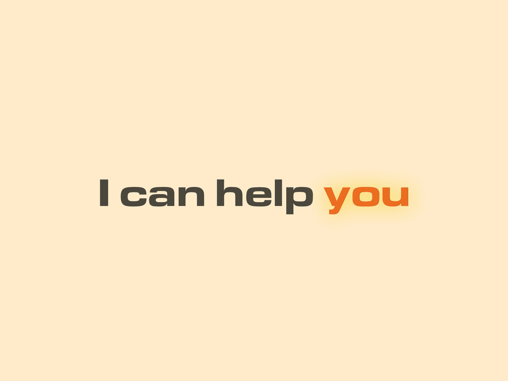 I can help you you