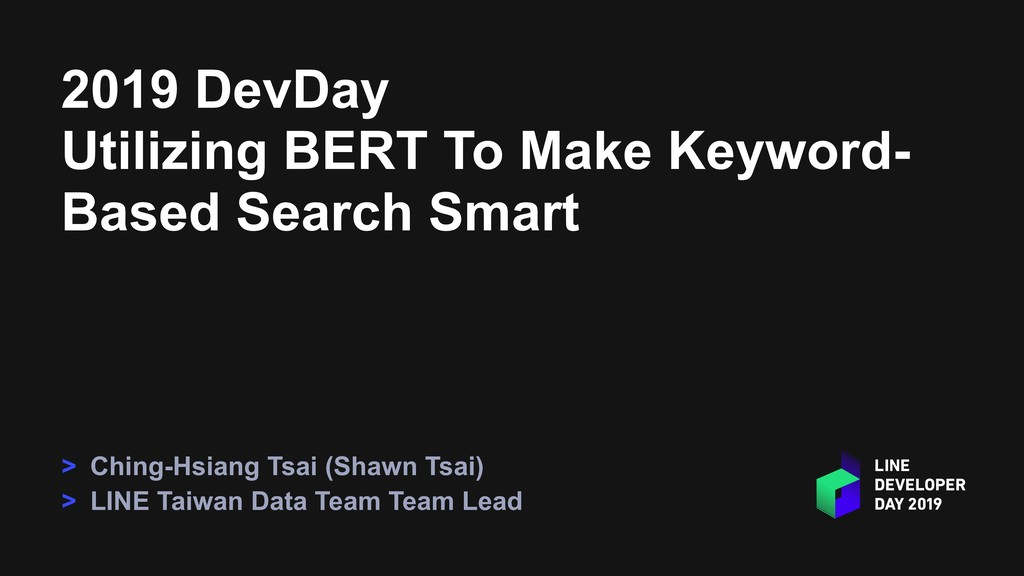 2019 DevDay Utilizing BERT To Make Keyword- Bas...