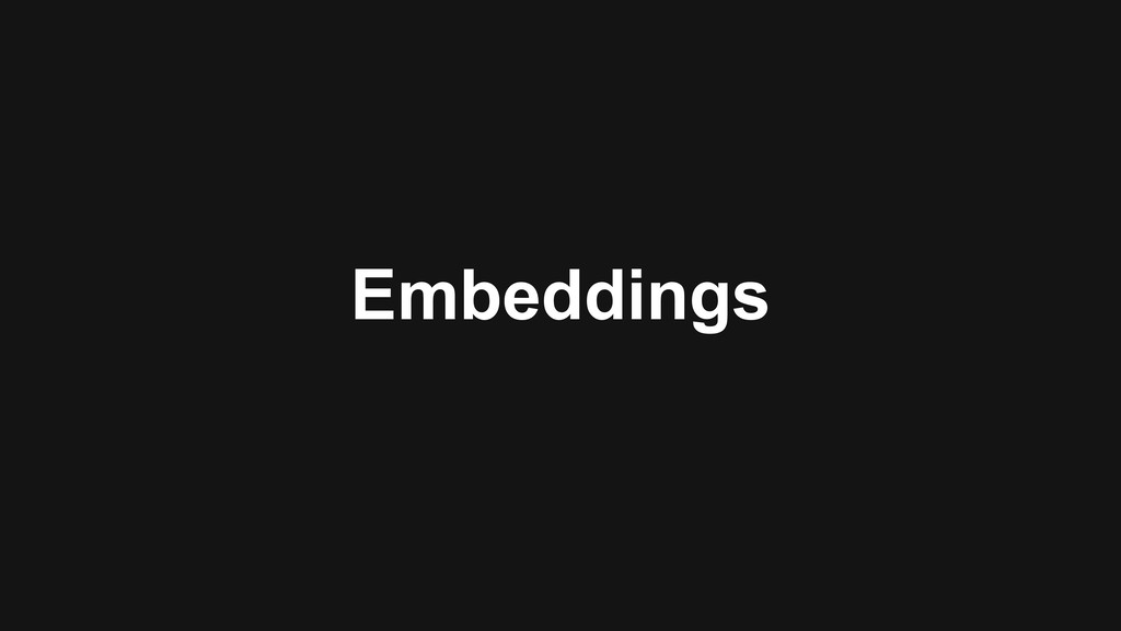 Embeddings
