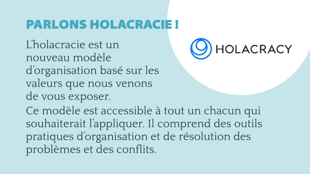 PARLONS HOLACRACIE ! L'holacracie est un nouvea...