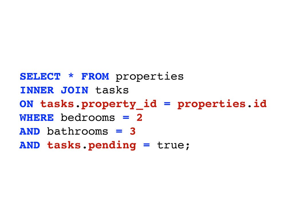 SELECT * FROM properties INNER JOIN tasks ON ta...