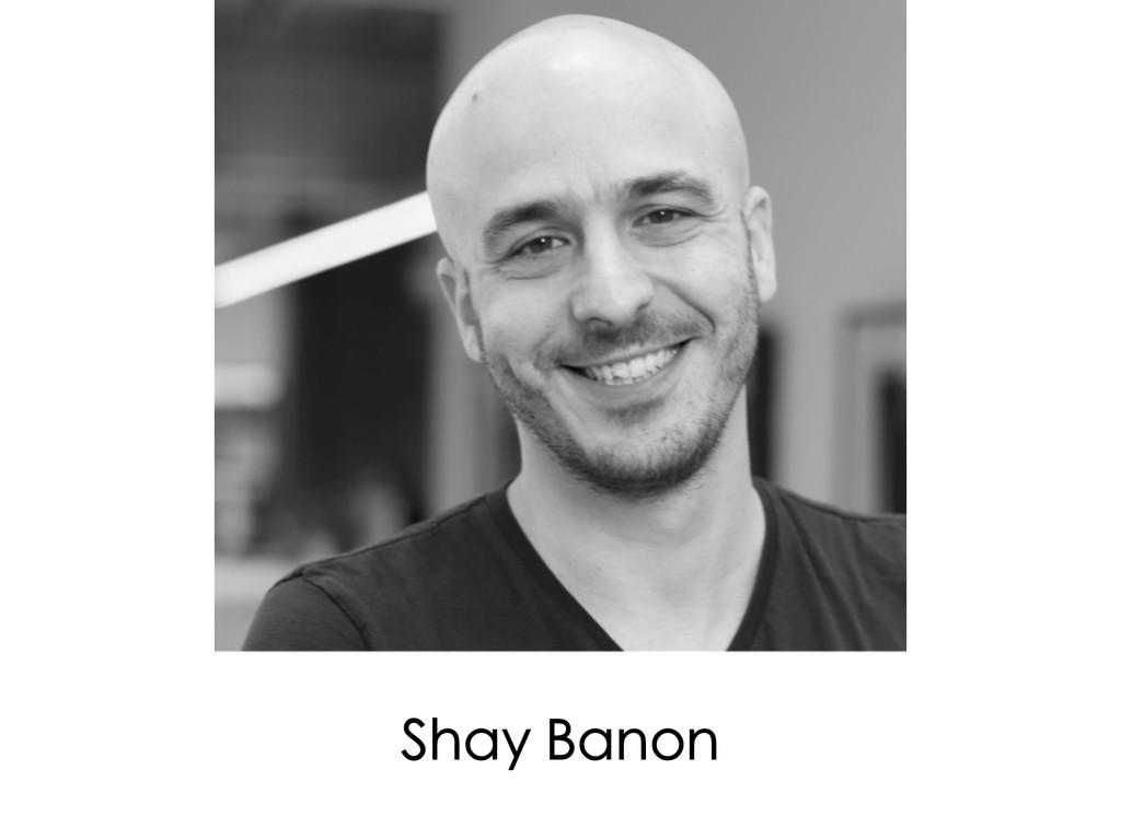 Shay Banon