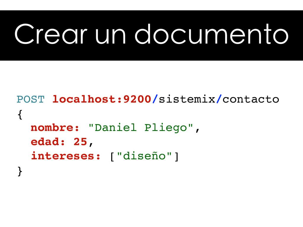 Crear un documento POST localhost:9200/sistemix...
