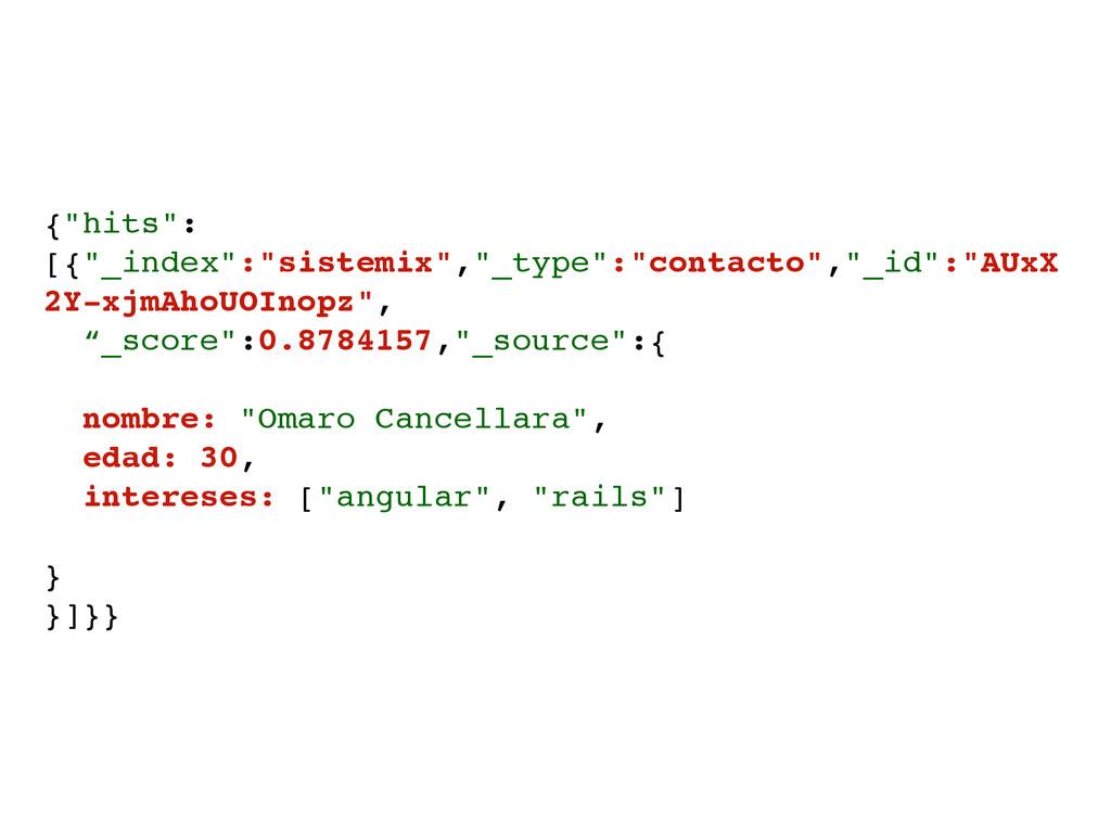 "{""hits"": [{""_index"":""sistemix"",""_type"":""contact..."