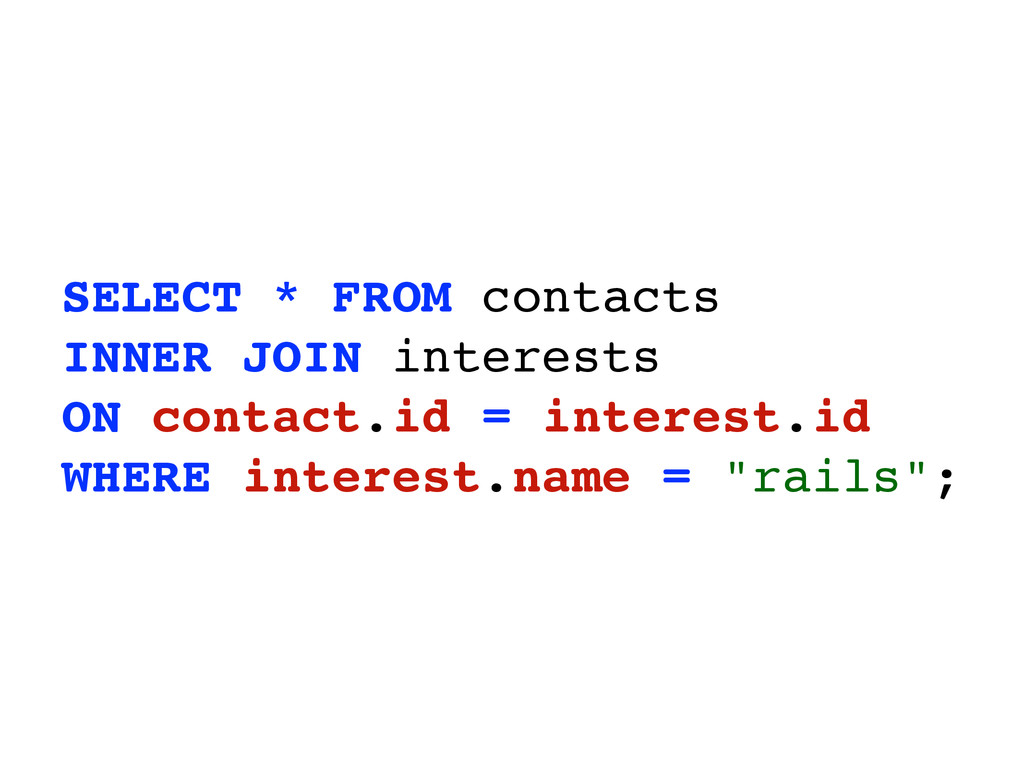 SELECT * FROM contacts INNER JOIN interests ON ...