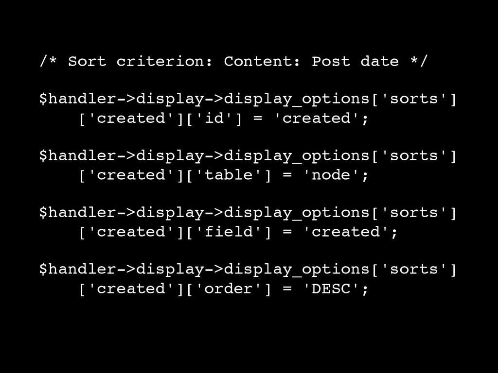 /* Sort criterion: Content: Post date */ $handl...