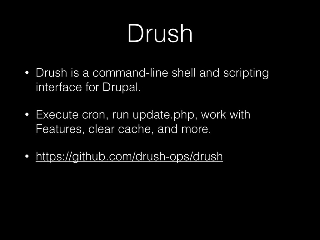 Drush • Drush is a command-line shell and scrip...
