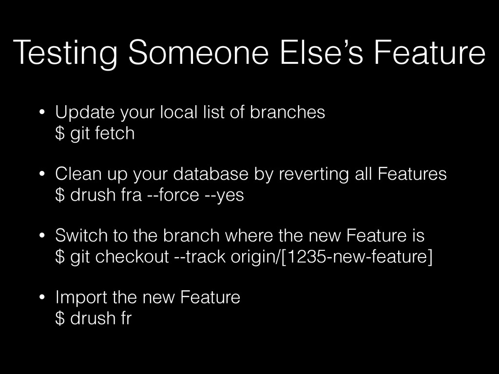Testing Someone Else's Feature • Update your lo...