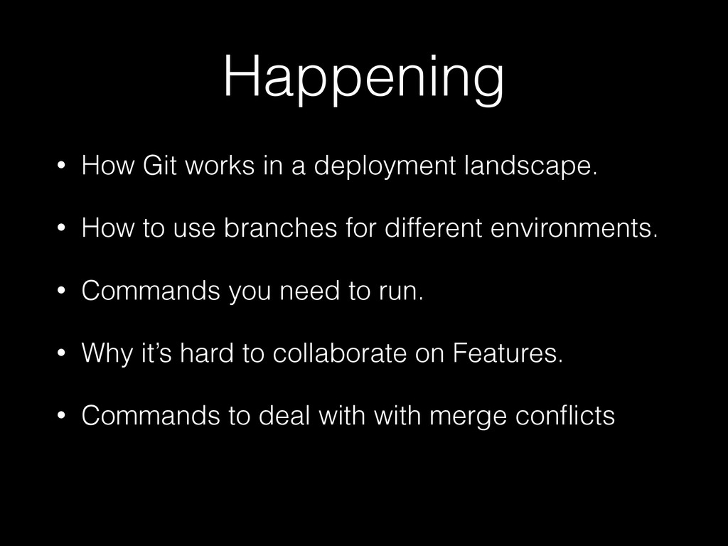 Happening • How Git works in a deployment lands...