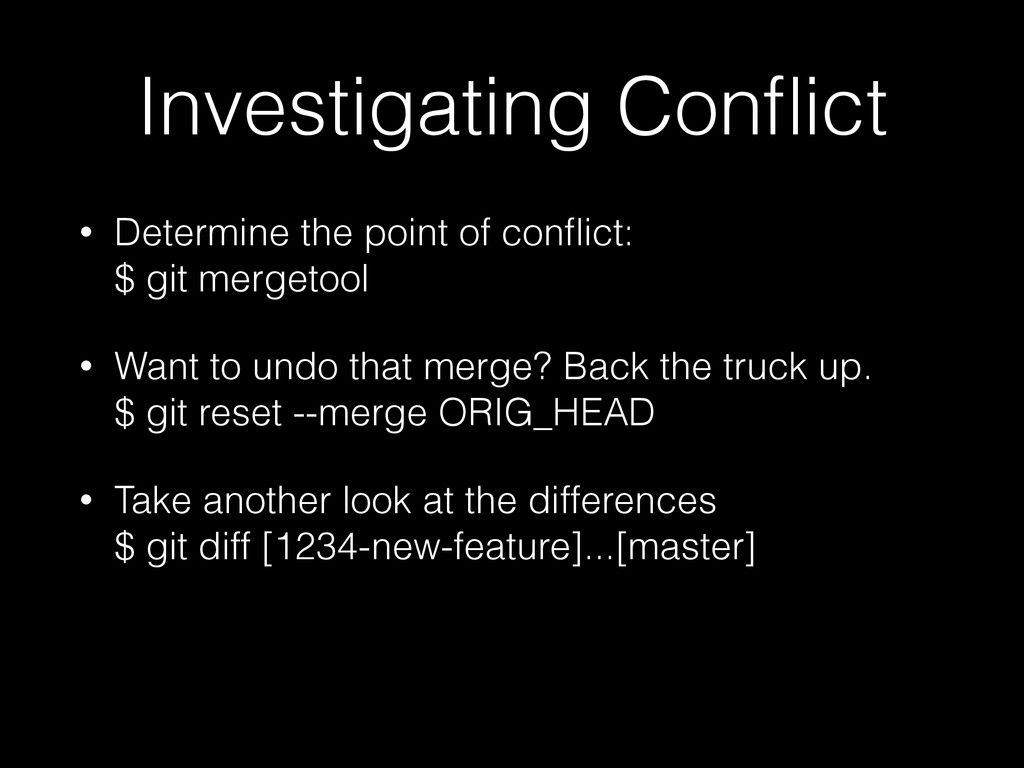 Investigating Conflict • Determine the point of ...