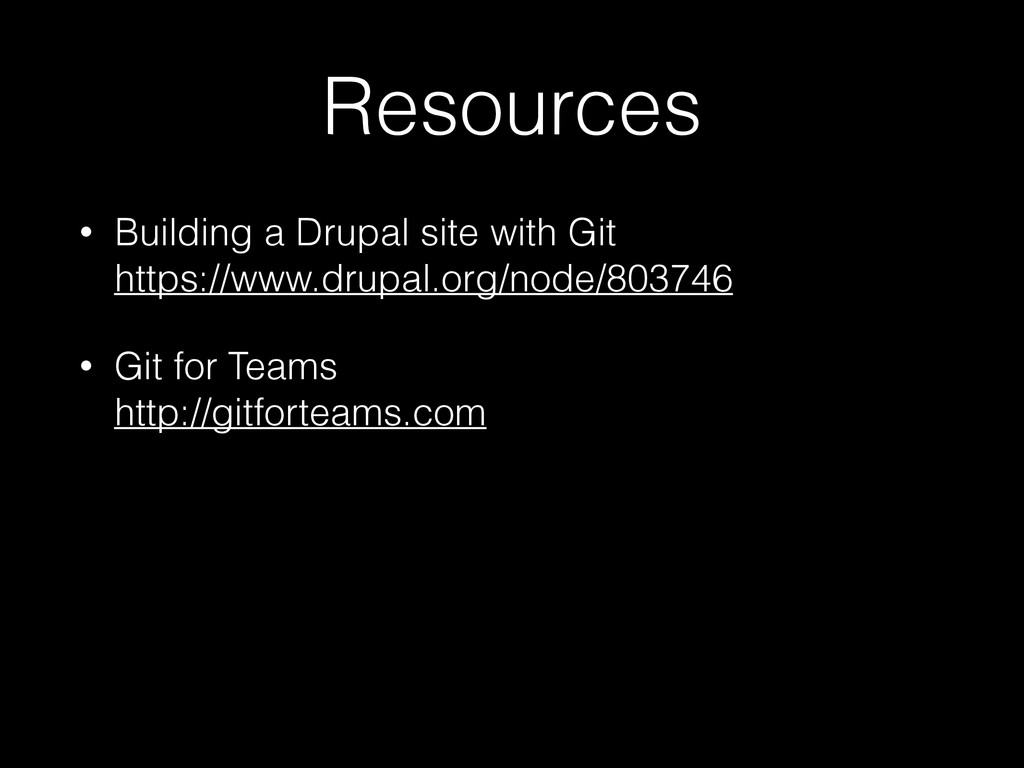 Resources • Building a Drupal site with Git ht...