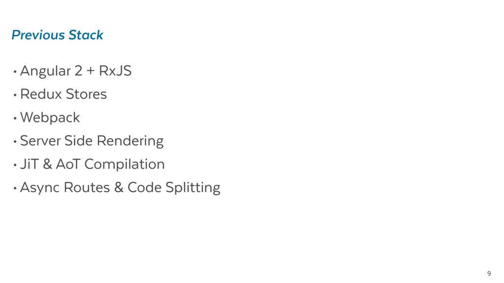 •Angular 2 + RxJS •Redux Stores •Webpack •Serve...