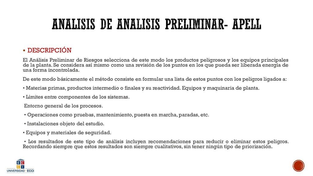 ▪ DESCRIPCIÓN El Análisis Preliminar de Riesgos...