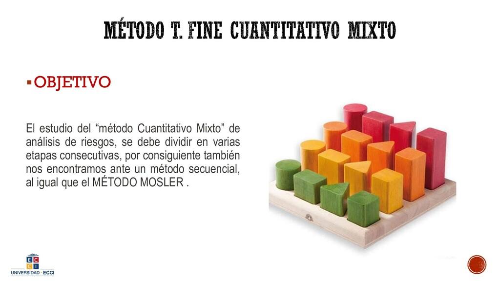 """▪OBJETIVO El estudio del """"método Cuantitativo M..."""