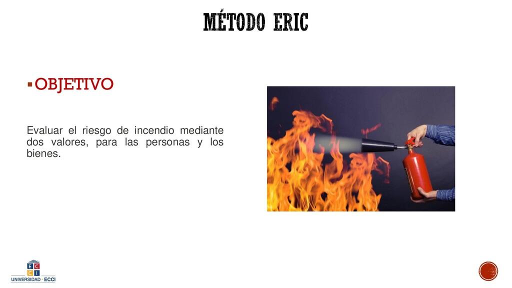 ▪OBJETIVO Evaluar el riesgo de incendio mediant...