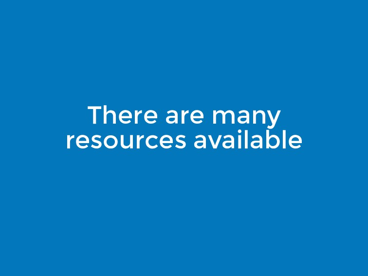There are many resources available