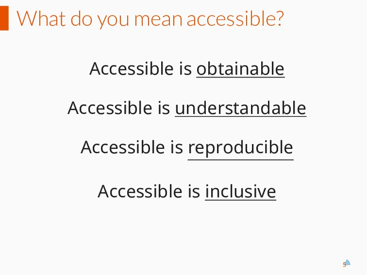 What do you mean accessible? Accessible is obta...