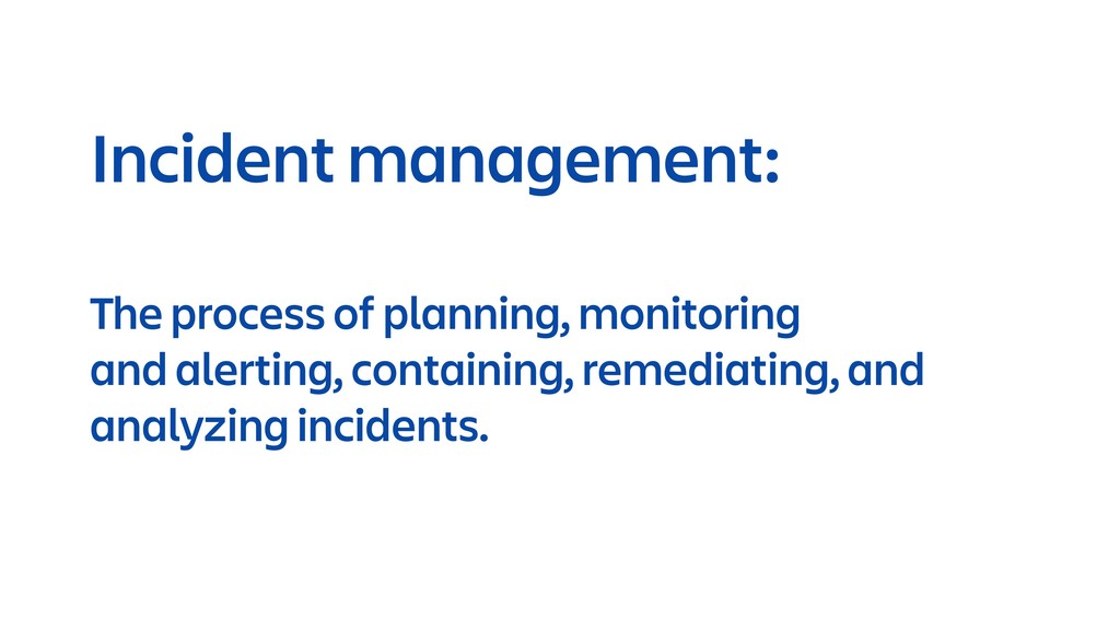 Incident management: The process of planning, m...