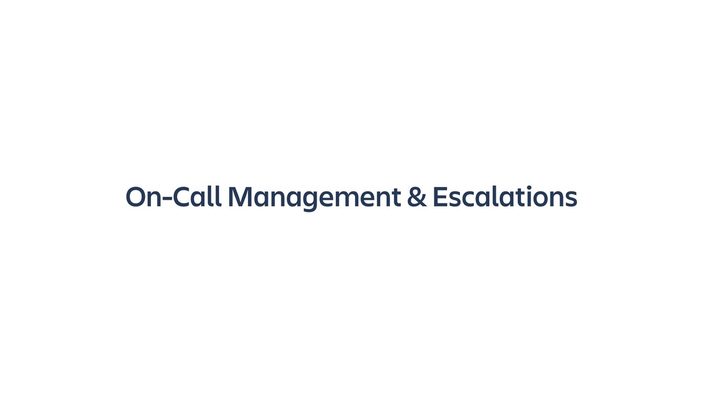 On-Call Management & Escalations