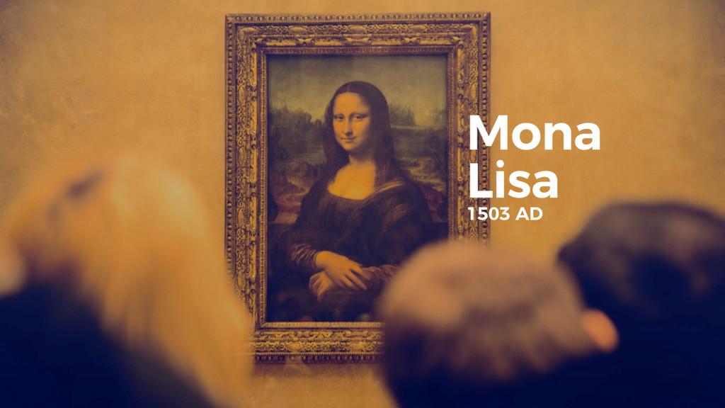Mona Lisa 1503 AD